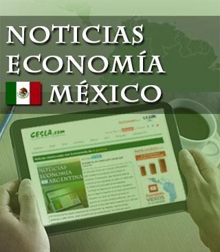 últimas Noticias Sobre La Economía De México
